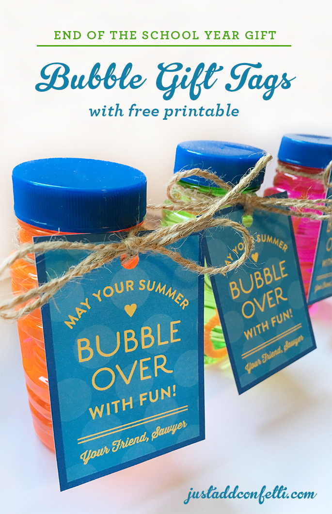End of the School Year Bubble Gift Tags with Free Printable