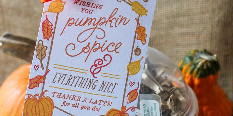 Pumpkin Spice Thanks A Latte Gift Idea