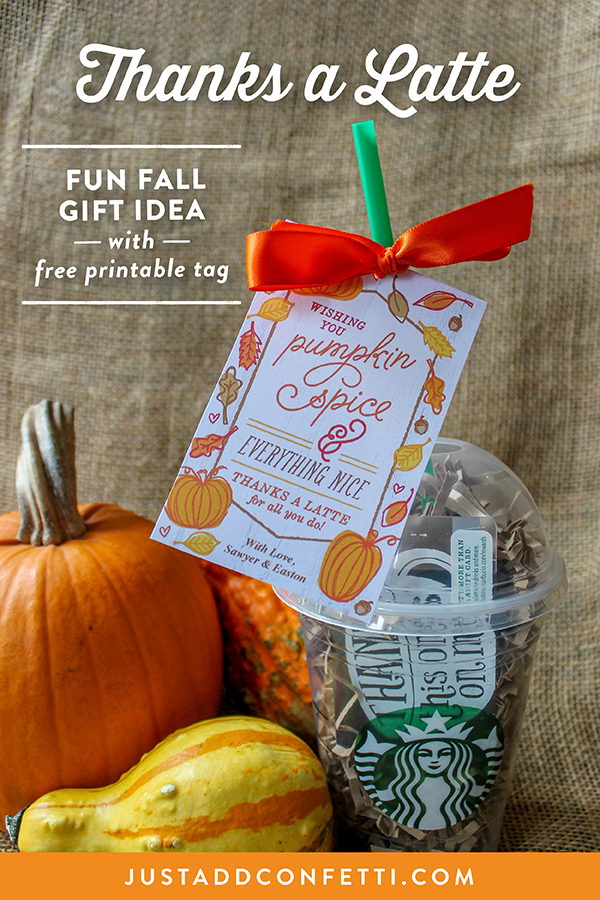 pumpkin spice and everything nice, thanks a latte, thanks a latte gift idea, thanks a latte Fall gift idea, thankful, fall thank you gift, gift of thanks, gratitude, thanks a latte for all you do, pumpkin spice thanks a latte, pumpkin spice thanks a latte gift idea, creative gift card idea, unique gift card idea, free printable, Just Add Confetti, Just Add Confetti printables,